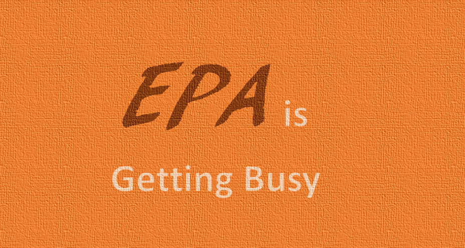 EPA is Not Slowing Down