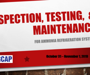 New Class @ GCAP – Inspection, Maintenance, and Testing for NH3 Refrigeration Systems