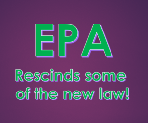 EPA Rescinds Some of the New Law!